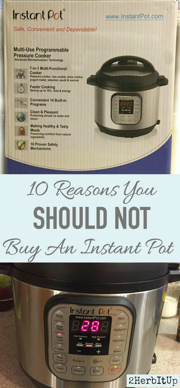 Is buying an Instant Pot worth the investment? Read this article to see 10 reasons you should not buy an Instant Pot.