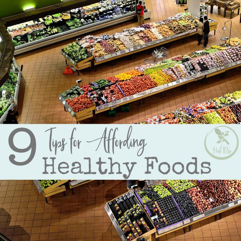 9 Tips for Affording Healthy Foods