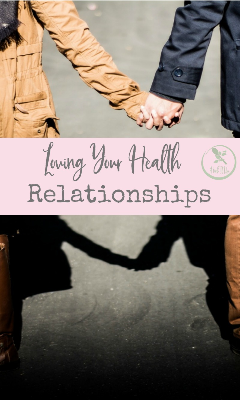 Loving our health means building up those relationships around us by pouring into others.