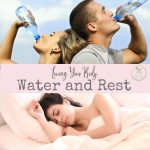 In order to truly love the health of our body we must be intentional in our water intake and amount of rest we get.
